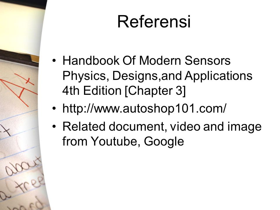 Referensi Handbook Of Modern Sensors Physics, Designs,and Applications 4th Edition [Chapter 3] http://www.autoshop101.com/